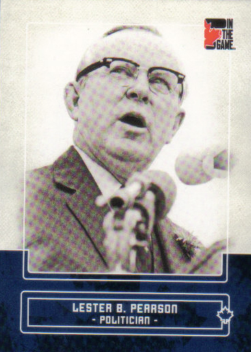 Canadian Baseball Card of the Week: 2011 In The Game Canadiana Lester B. Pearson. Canada's 14th Prime Minister, Lester B. Pearson, was a fine all-around athlete who participated in a variety of sports, including hockey, football, rugby, basketball and lacrosse. But baseball was Pearson's true passion. He suited up alongside his brother, Vaughan, with the Guelph Maple Leafs of the Ontario Intercounty Baseball League and attended games at Toronto's famed Hanlan's Point stadium as a youngster.   Later in life, the Nobel Peace Prize winner served as an honorary board member with the Montreal Expos. After his death, the Pearson Cup, named in his honour, was presented to the winner of an annual exhibition game between the Toronto Blue Jays and Montreal Expos from 1978 to 1986.